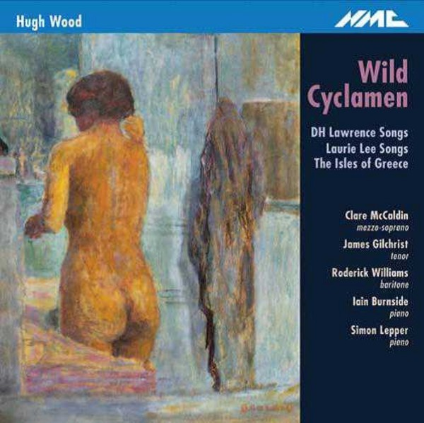 Hugh Wood - Wild Cyclamen | NMC Recordings NMCD201