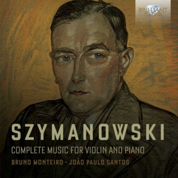 Szymanowski - Complete Music for Violin and Piano | Brilliant Classics 94979