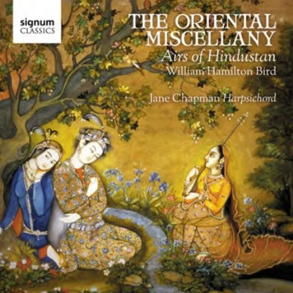 William Hamilton Bird - The Oriental Miscellany: Airs of Hindustan | Signum SIGCD415