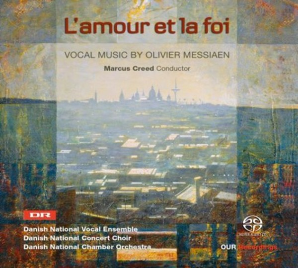 L'Amour et la Foi: Vocal Music by Olivier Messiaen | OUR Recordings 6220612