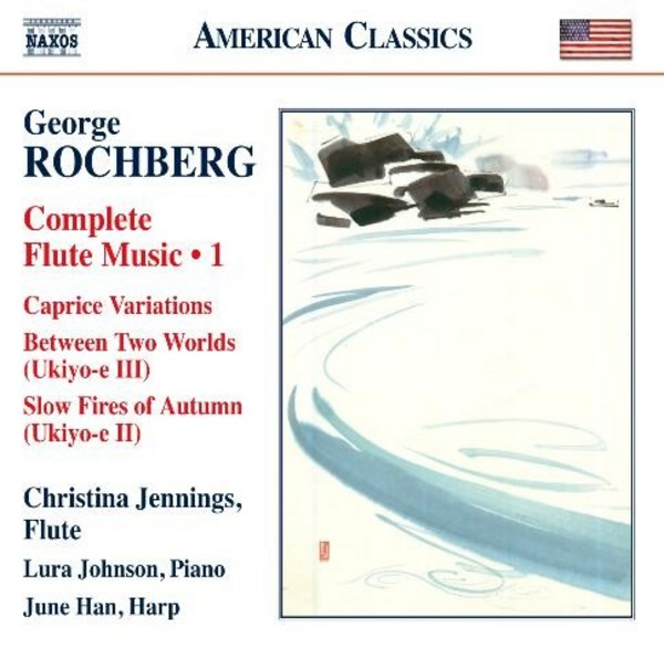George Rochberg - Complete Flute Music Vol.1 | Naxos - American Classics 8559776