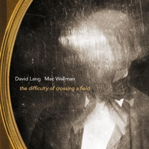 David Lang - The difficulty of crossing a field | Cantaloupe CA21107