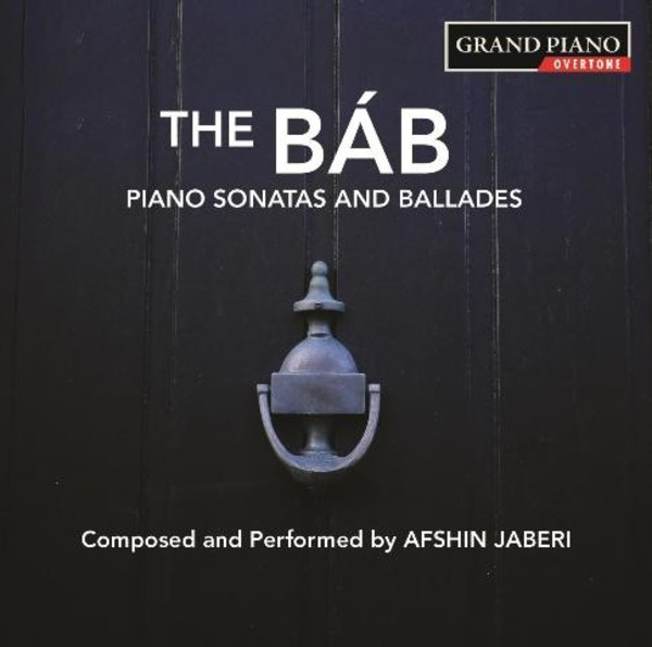 The Bab: Piano Sonatas and Ballades | Grand Piano GP694