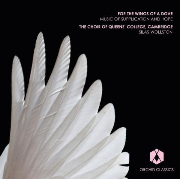 For the Wings of a Dove: Music of Supplication and Hope | Orchid Classics ORC100046