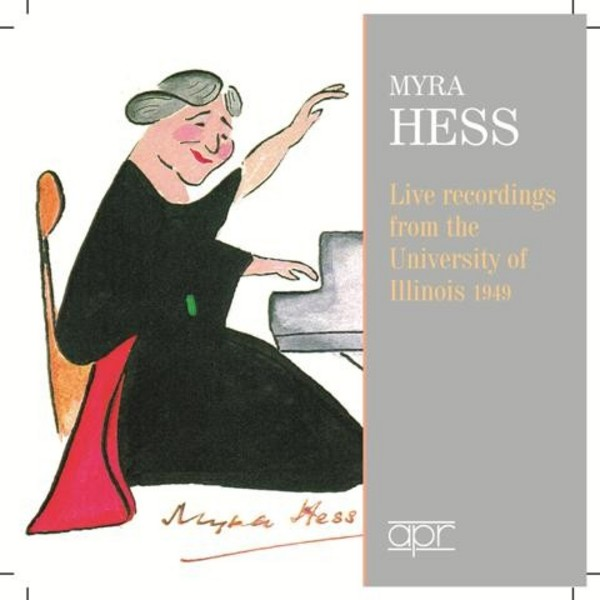 Myra Hess: Live Recordings from the University of Illinois (1949) | APR APR7306