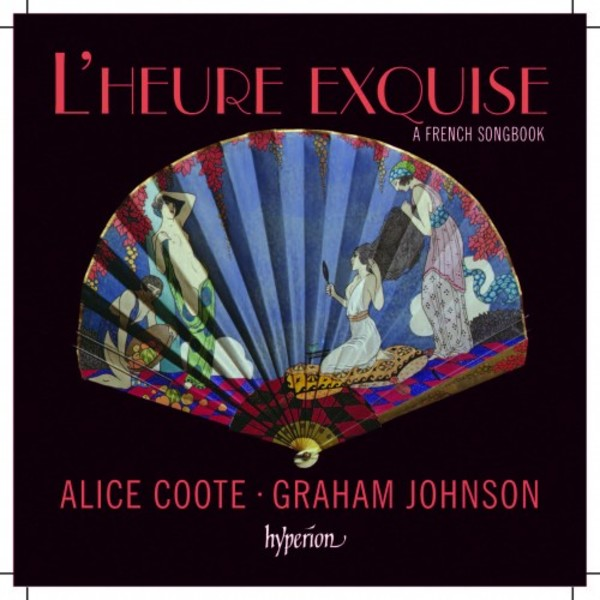 L'Heure Exquise: A French Songbook | Hyperion CDA67962