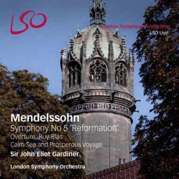 Mendelssohn - Symphony No.5, Ruy Blas, Calm Sea and Prosperous Voyage