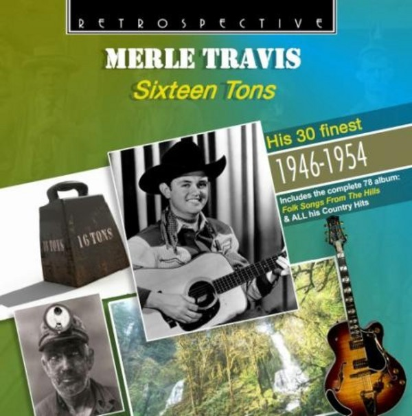 Merle Travis: Sixteen Tons (His 30 Finest 1946-54) | Retrospective RTR4266