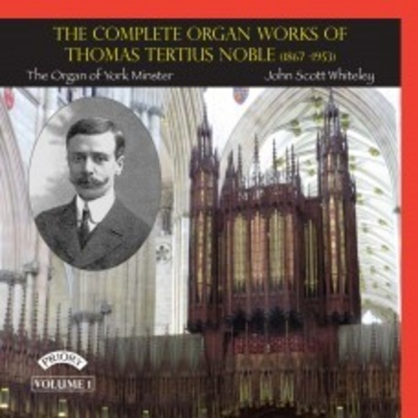 Thomas Tertius Noble - Complete Organ Works Vol.1 | Priory PRCD1116