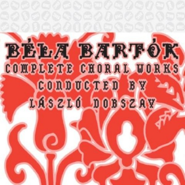 Bartok - Complete Choral Works | Budapest Music Center BMC186