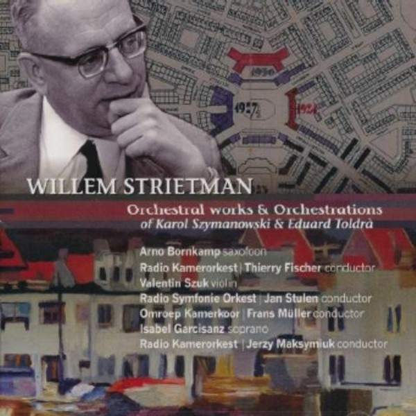 Willem Strietman - Orchestral Works and Orchestrations of Szymanowski & Toldra | Etcetera KTC1499