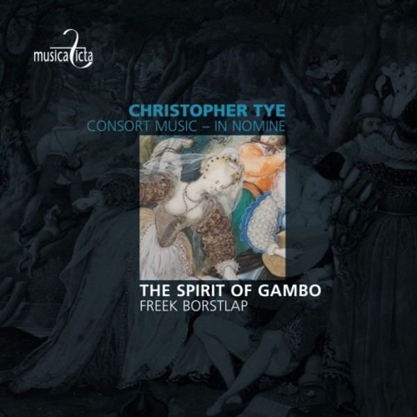 Christopher Tye - Consort Music: In Nomine | Musica Ficta MF8022