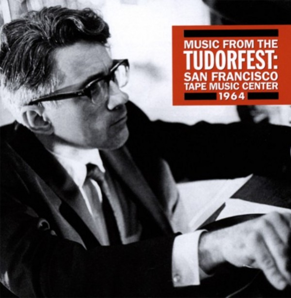 Music from the Tudorfest: San Francisco Tape Music Center 1974 | New World Records NW80762