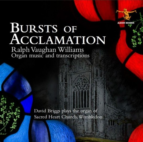 Bursts of Acclamation: Vaughan Williams Organ Music and Transcriptions | Albion Records ALBCD021022