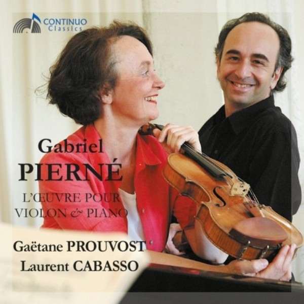 Gabriel Pierne - Works for Violin and Piano | Continuo Classics CC777707