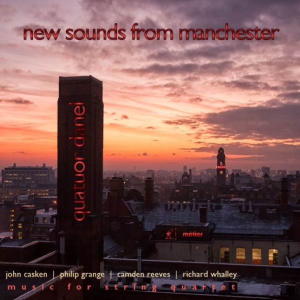 New Sounds from Manchester: Music for String Quartet | Metier MSV28546