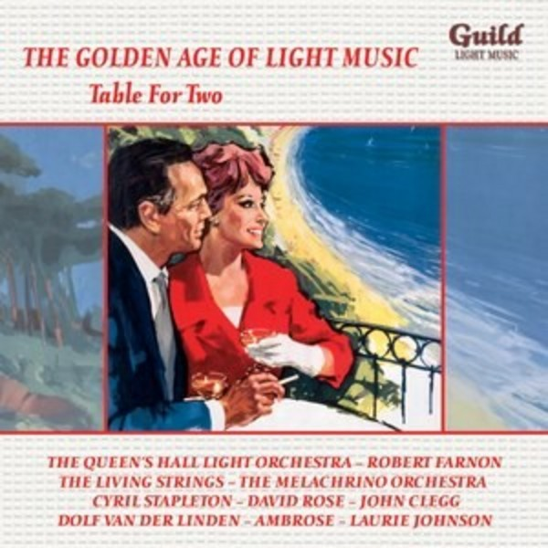 Golden Age of Light Music: Table for Two | Guild - Light Music GLCD5227