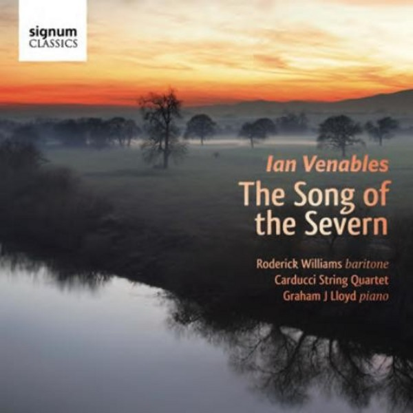 Ian Venables - The Song of the Severn | Signum SIGCD424