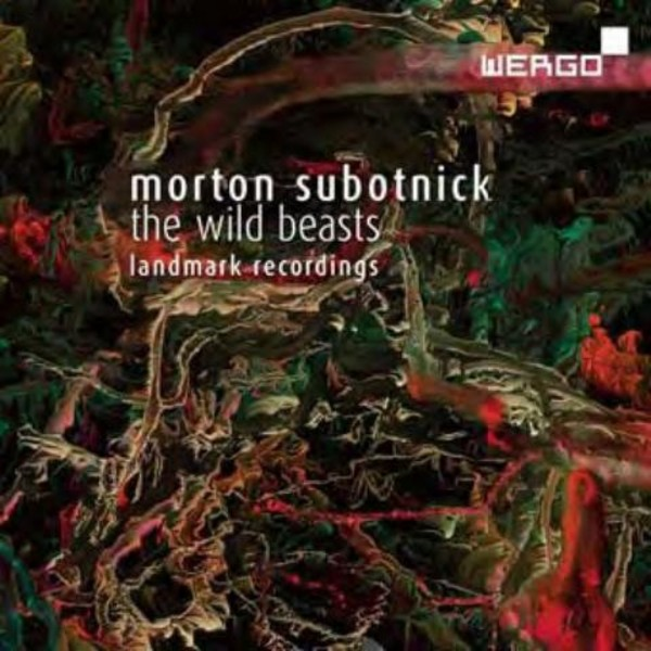 Morton Subotnick - The Wild Beasts: Landmark Recordings | Wergo WER73112