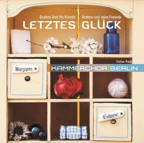 Brahms and His Friends: Letztes Gluck | Rondeau ROP6103