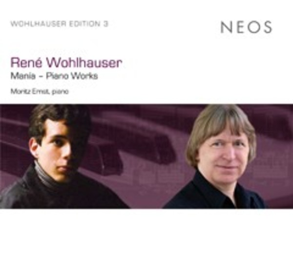 Rene Wohlhauser Edition Vol.3: Mania, Piano Works | Neos Music NEOS11416