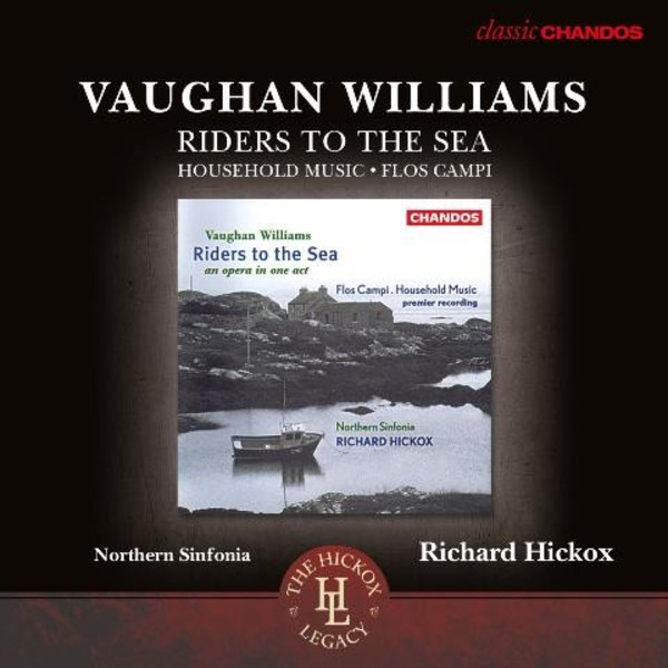Vaughan Williams - Riders to the Sea, Household Music, Flos Campi