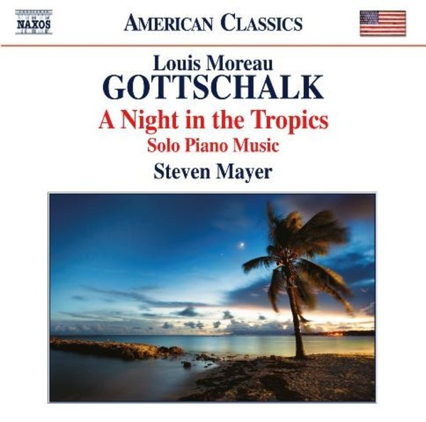 Gottschalk - A Night in the Tropics (Solo Piano Music) | Naxos - American Classics 8559693