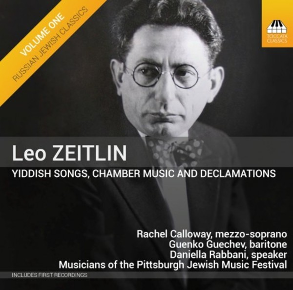 Leo Zeitlin - Yiddish Songs, Chamber Music and Declamations | Toccata Classics TOCC0294