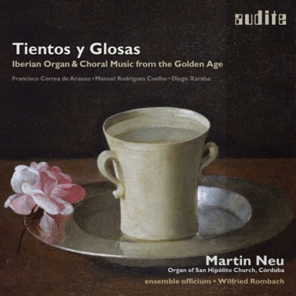 Tientos y glosas (Iberian Organ & Choral Music from the Golden Age) | Audite AUDITE97713