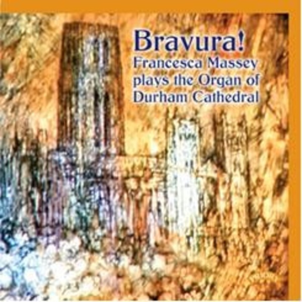 Bravura! Francesca Massey plays the Organ of Durham Cathedral | Priory PRCD1137