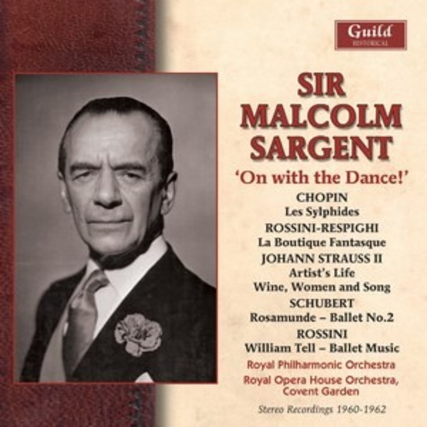 Sir Malcolm Sargent: On with the Dance!