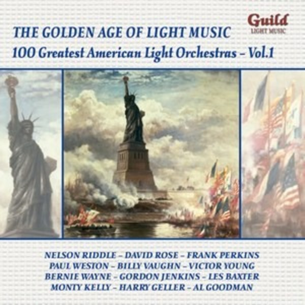 Golden Age of Light Music: 100 Greatest American Light Orchestras Vol.1 | Guild - Light Music GLCD5230
