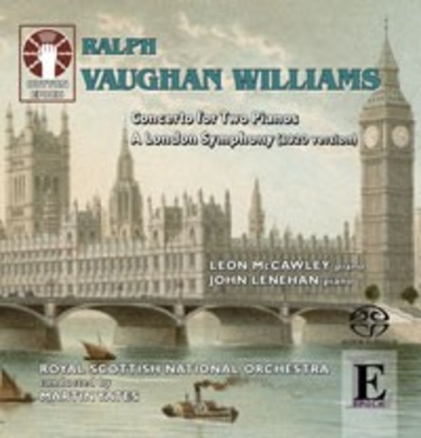 Vaughan Williams - Concerto for Two Pianos, A London Symphony | Dutton - Epoch CDLX7322