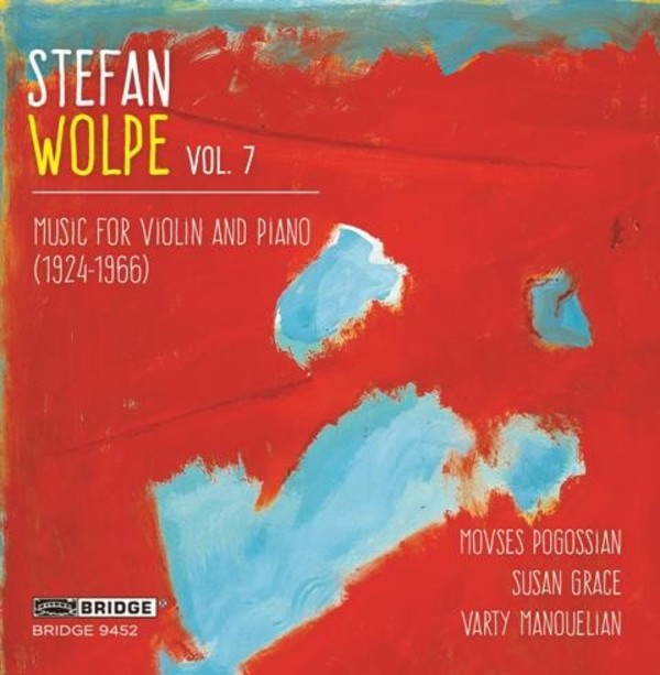 Stefan Wolpe Vol.7: Music for Violin and Piano | Bridge BRIDGE9452
