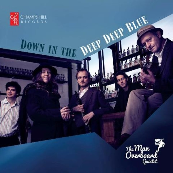 Down in the Deep Deep Blue | Champs Hill Records CHRCD089