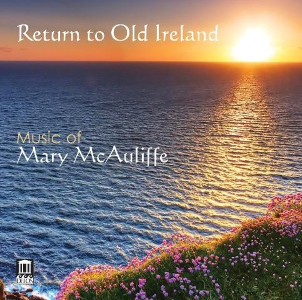Return to Old Ireland: Music of Mary McAuliffe | Delos DE1046