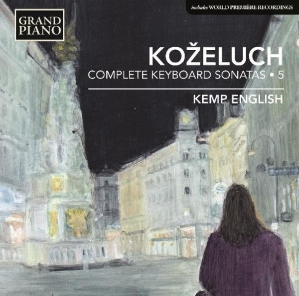 Leopold Kozeluch - Complete Keyboard Sonatas Vol.5 | Grand Piano GP646