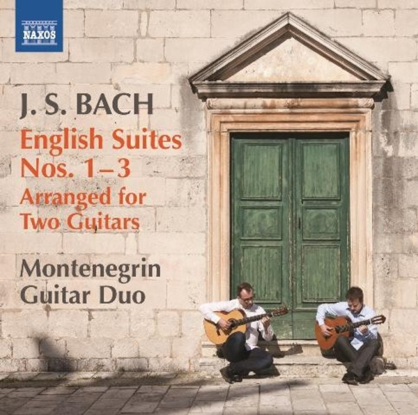 J S Bach - English Suites Nos 1-3 (arranged for 2 guitars) | Naxos 8573473