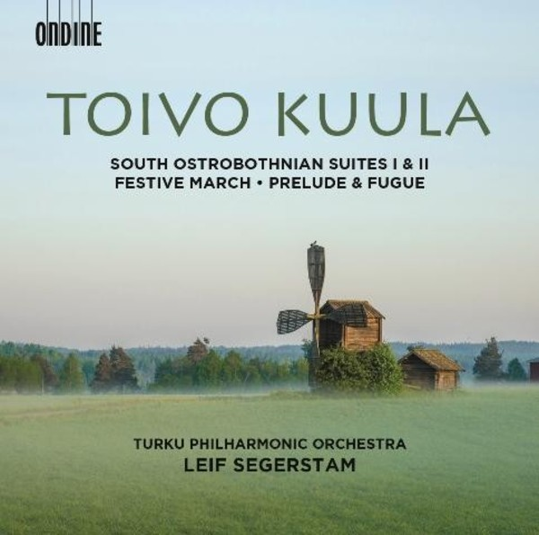Toivo Kuula - South Ostrobothnian Suites, Festive March, Prelude & Fugue | Ondine ODE12702