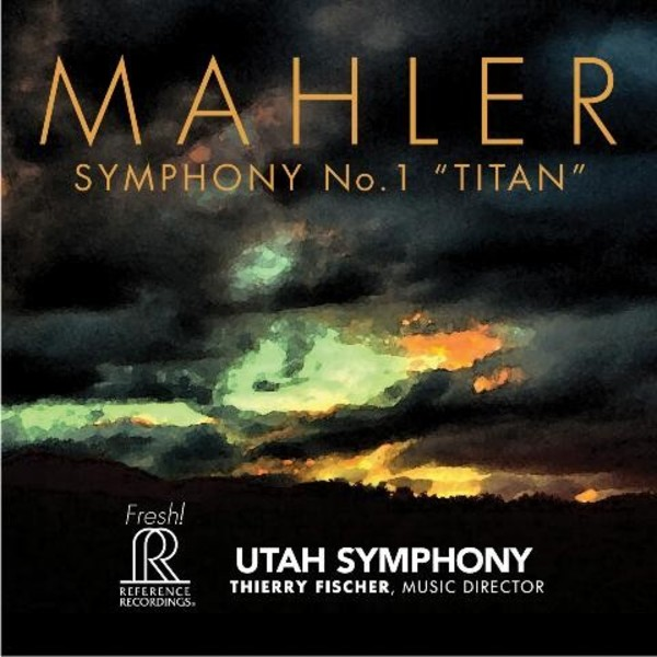 Mahler - Symphony No.1 'Titan' | Reference Recordings FR715