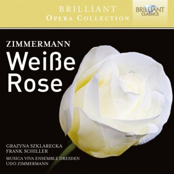 Udo Zimmermann - Weisse Rose | Brilliant Classics 95125BR