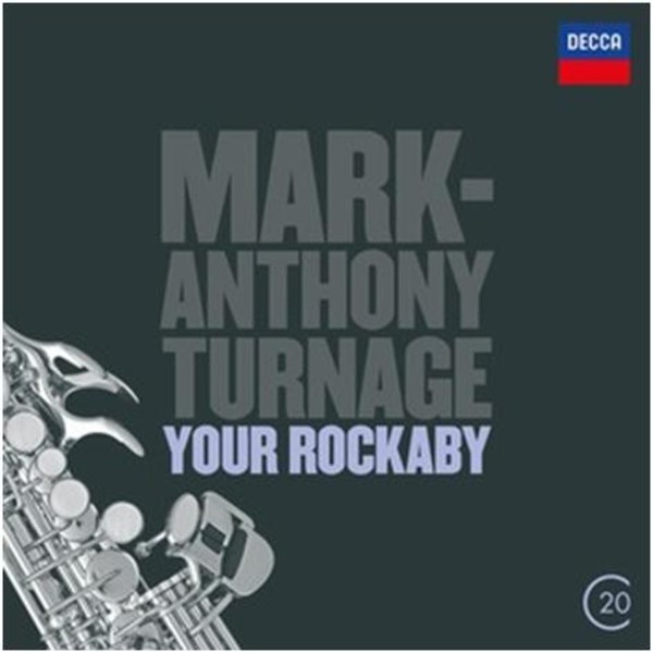 Mark-Anthony Turnage - Your Rockaby | Decca - C20 4788356