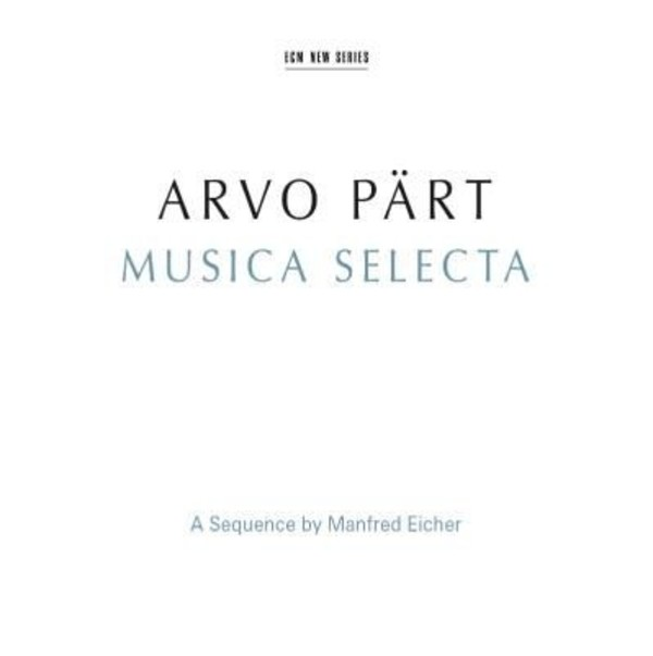 Arvo Part - Musica Selecta | ECM New Series 4811905