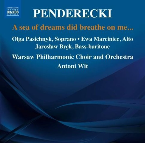 Penderecki - A sea of dreams did breathe on me… | Naxos 8573062