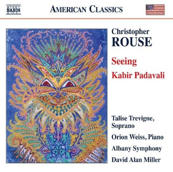 Christopher Rouse - Seeing, Kabir Padavali