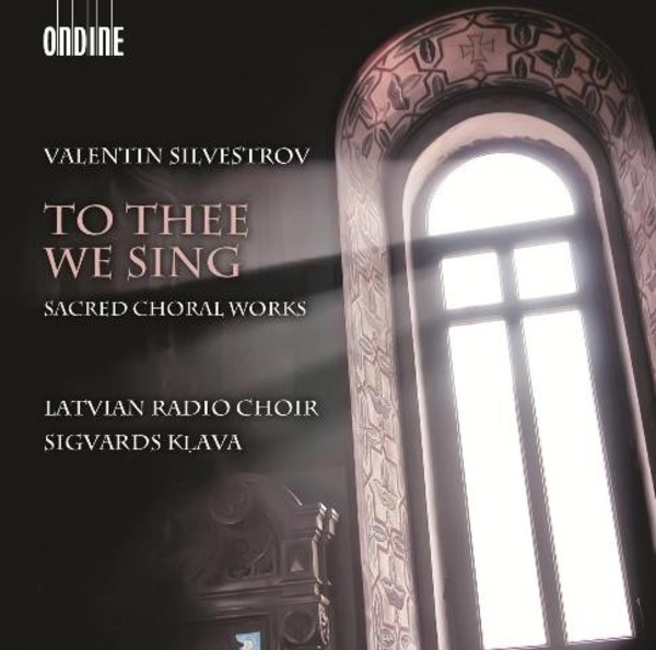 Valentin Silvestrov - To Thee We Sing (Sacred Choral Works) | Ondine ODE12665