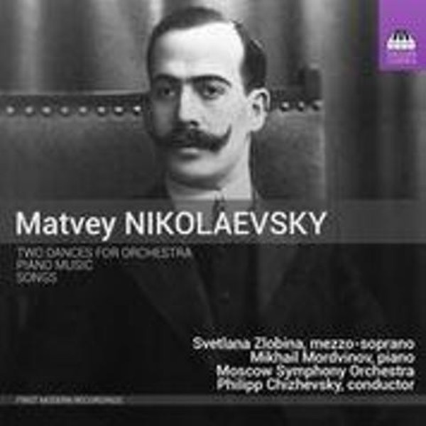 Matvey Nikolaevsky - Two Dances, Piano Music, Songs | Toccata Classics TOCC0324