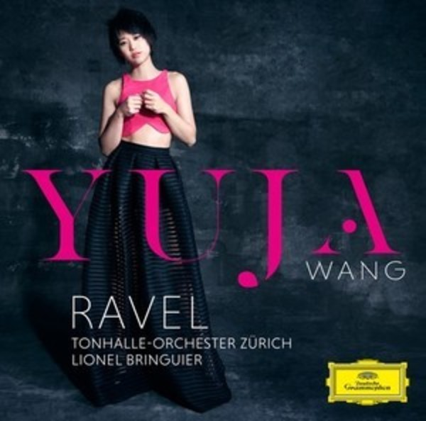 Yuja Wang plays Ravel | Deutsche Grammophon 4794954