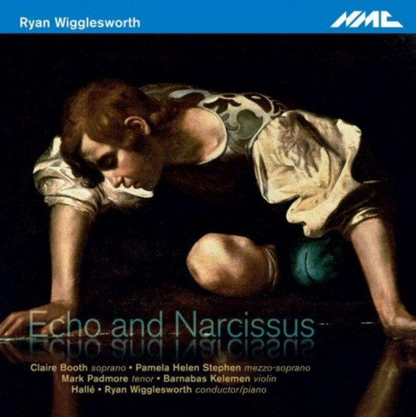 Wigglesworth - Echo and Narcissus | NMC Recordings NMCD213