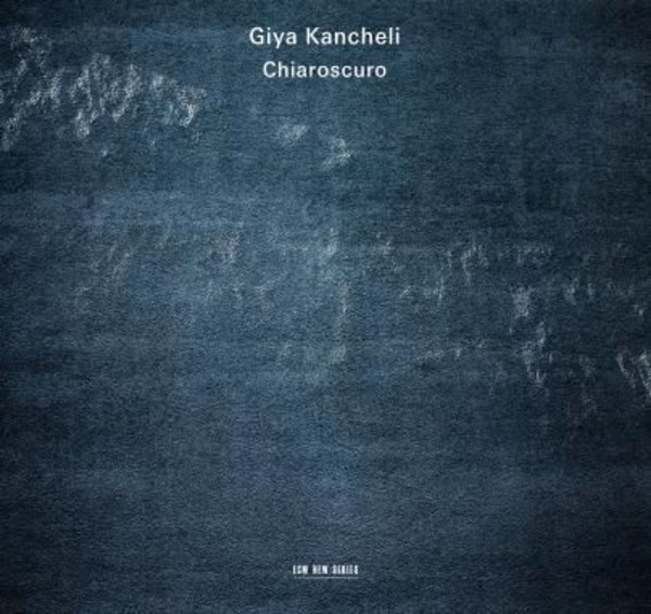 Kancheli - Chiaroscuro | ECM New Series 4811784